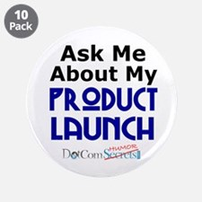 "Ask Me About My Product Launch 3.5"" Button (10 pac"
