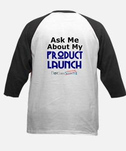 Ask Me About My Product Launch Tee