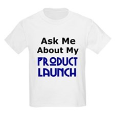 Ask Me About My Product Launch T-Shirt