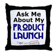 Ask Me About My Product Launch Throw Pillow