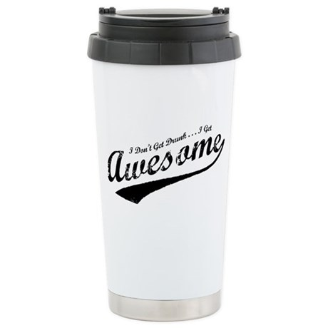 I Get Awesome Stainless Steel Travel Mug