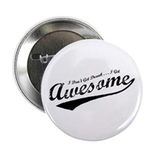 """I Get Awesome 2.25"""" Button"""