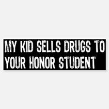 My Kid Sells... Bumper Bumper Bumper Sticker