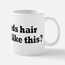 Who Needs Hair I Am Bald Mug