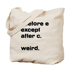 I before E except after C. W Tote Bag