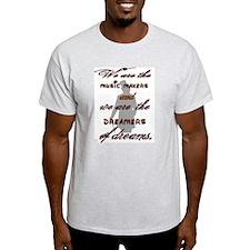 Dreamers of dreams T-Shirt