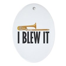 I Blew It Trombone Ornament (Oval)