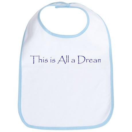 This is All a Dream Bib