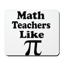 Math Teachers like Pi Mousepad