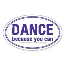 Dance because you can Stickers