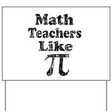 Vintage Math Teachers like Pi Yard Sign