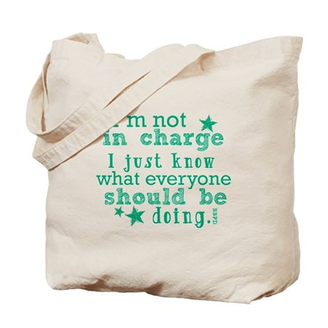 I'm Not In Charge... Tote Bag