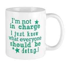I'm Not In Charge... Small Mugs