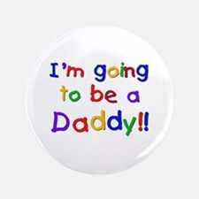 "I'm Going to be a Daddy 3.5"" Button"
