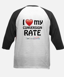 I Love My Conversion Rate Tee
