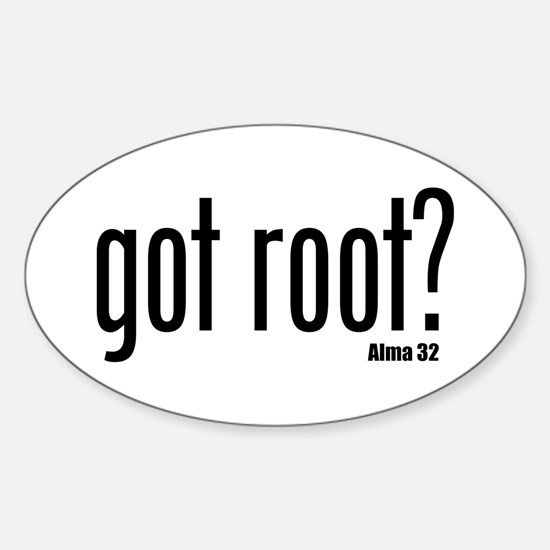 got root? Sticker (Oval)
