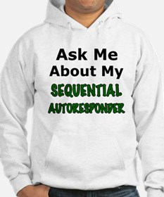 Ask Me About My Sequential Autoresponder Hoodie