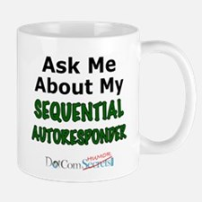 Ask Me About My Sequential Autoresponder Mug