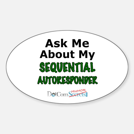 Ask Me About My Sequential Autoresponder Decal