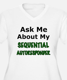 Ask Me About My Sequential Autoresponder T-Shirt