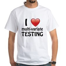 I Love Multi-Variate Testing Shirt