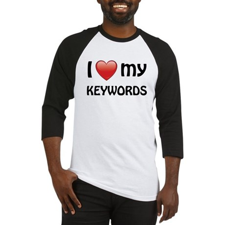 I Love My Keywords Baseball Jersey