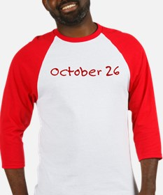"""""""October 26"""" printed on a Baseball Jersey"""
