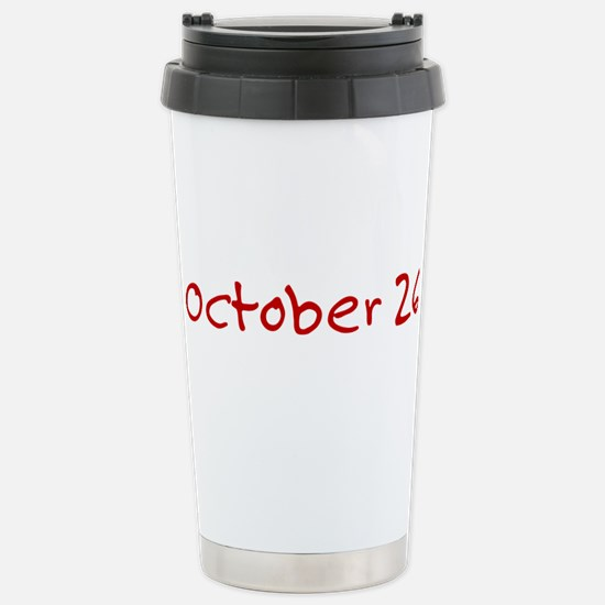 """""""October 26"""" printed on a Stainless Steel Travel M"""