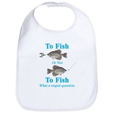Crappie To Fish or Not to Fis Bib
