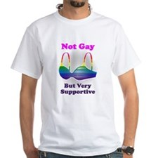 Not Gay But I'm Very Supporti Shirt