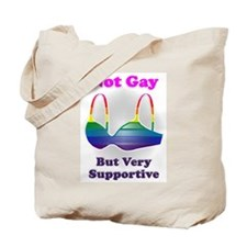 Not Gay But I'm Very Supporti Tote Bag