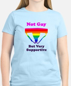 Not Gay But Very Supportive T-Shirt