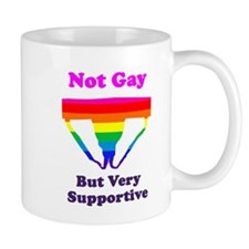 Not Gay But Very Supportive Mug