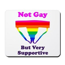 Not Gay But Very Supportive Mousepad