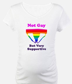 Not Gay But Very Supportive Shirt