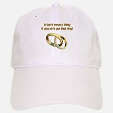 It Dont Mean A thing Baseball Baseball Cap