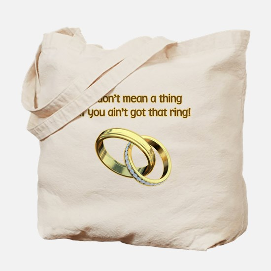 It Dont Mean A thing Tote Bag