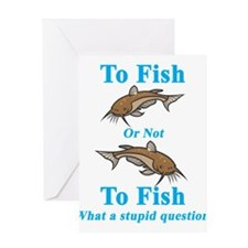 Catfish To Fish or Not to Fis Greeting Card