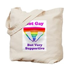 Not Gay But Very Supportive Tote Bag