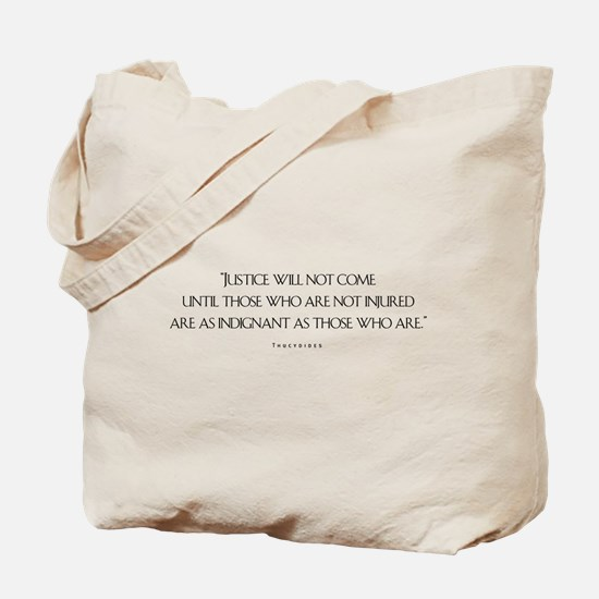 Justice Will Not Come Tote Bag