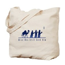 Wise Men Still Seek Him Tote Bag