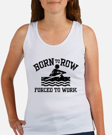 Born to Row Forced to Work Women's Tank Top