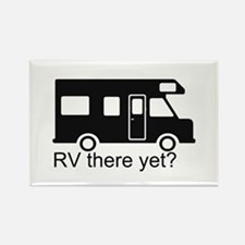RV there yet? Rectangle Magnet