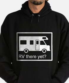 RV there yet? Hoodie