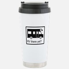 RV there yet? Stainless Steel Travel Mug