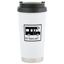 RV there yet? Travel Mug