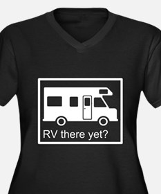 RV there yet? Women's Plus Size V-Neck Dark T-Shir