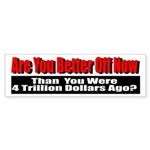 Are You Better Off Now Sticker (Bumper)