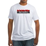 Are You Better Off Now Fitted T-Shirt