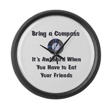 Bring Compass or Eat Friends Large Wall Clock